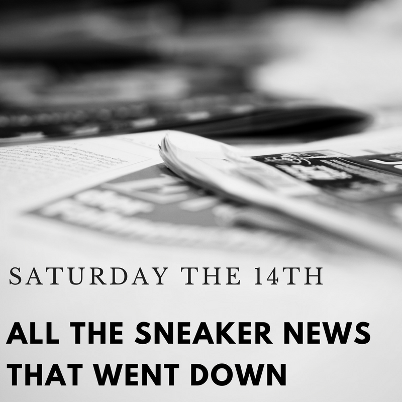 Here's All the Sneaker News that Went Down on Saturday April 14th (1)